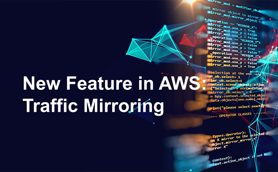 New Feature in AWS: Traffic Mirroring