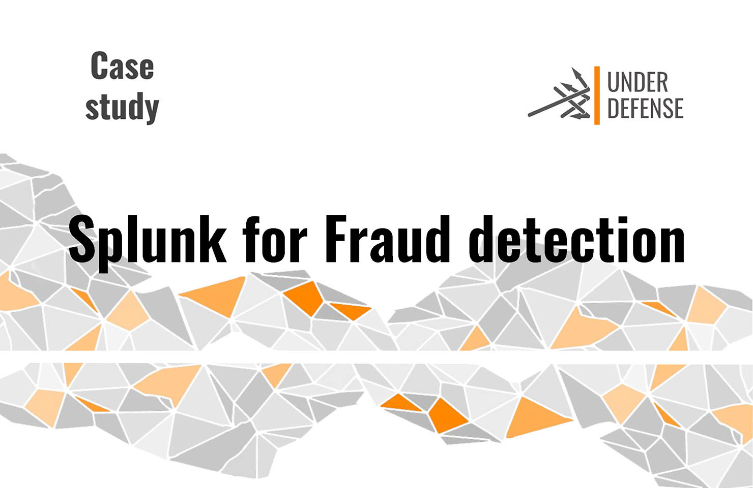 Threat & Fraud detection with Splunk