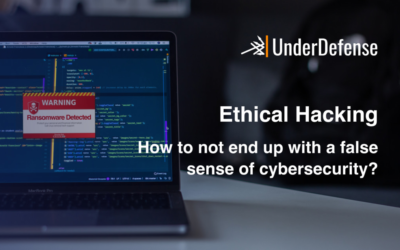 Ethical Hacking. How to not end up with a false sense of cybersecurity?