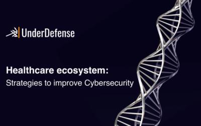 Healthcare ecosystem: Strategies to improve Cybersecurity